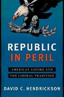 Republic in Peril: American Empire ...