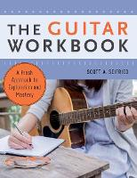 The Guitar Workbook: A Fresh Approach...