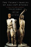 The Tyrant-Slayers of Ancient Athens:...