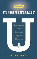 Fundamentalist U: Keeping the Faith ...
