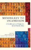 Mendeleev to Oganesson: A...