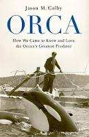 Orca: How We Came to Know and Love ...