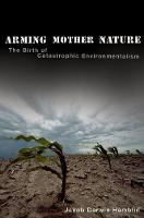 Arming Mother Nature: The Birth of...
