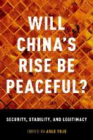 Will China's Rise Be Peaceful?: The...
