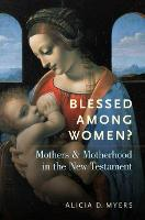 Blessed Among Women?: Mothers and...