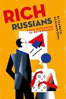 Rich Russians: From Oligarchs to...