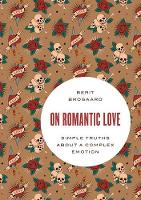 On Romantic Love: Simple Truths about...