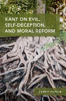 Kant on Evil, Self-Deception, and...
