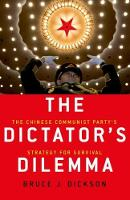 The Dictator's Dilemma: The Chinese...