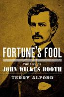 Fortune's Fool: The Life of John...