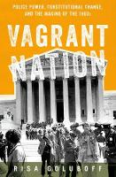 Vagrant Nation: Police Power,...