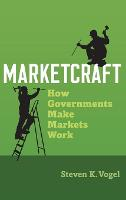 Marketcraft: How Governments Make...