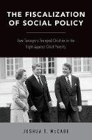 The Fiscalization of Social Policy:...