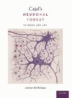 Cajal's Neuronal Forest: Science and Art