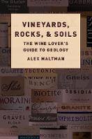 Vineyards, Rocks, and Soils: The Wine...