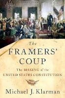 The Framers' Coup: The Making of the...