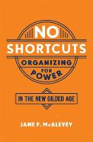 No Shortcuts: Organizing for Power in...