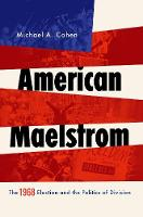 American Maelstrom: The 1968 Election...