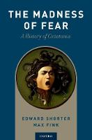 The Madness of Fear: A History of...