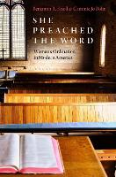 She Preached the Word: Women's...