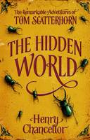 The Hidden World: The Remarkable...
