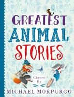 Greatest Animal Stories, chosen by...