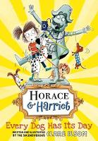 Horace and Harriet: Every Dog Has Its...