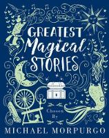 Greatest Magical Stories, chosen by...