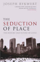 The Seduction of Place: The History...