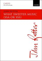 What Sweeter Music: SSA/SSS Vocal Score
