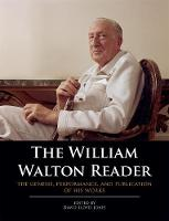 The William Walton Reader: The...
