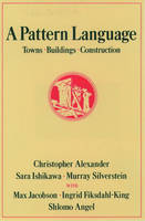 A Pattern Language: Towns, Buildings,...
