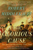 The Glorious Cause: The American...