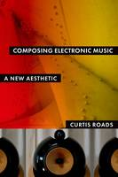 Composing Electronic Music: A New...