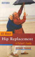 All About Hip Replacement: A ...