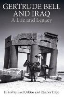 Gertrude Bell and Iraq: A Life and...