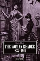 The Woman Reader 1837-1914