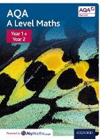 AQA A Level Maths: Year 1 and 2...