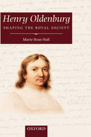 Henry Oldenburg: Shaping the Royal...