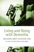 Living and Dying with Dementia:...