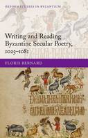 Writing and Reading Byzantine Secular...