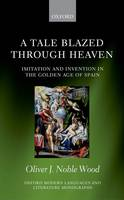 A Tale Blazed Through Heaven:...