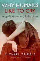 Why Humans Like to Cry: Tragedy,...