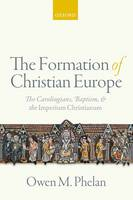 The Formation of Christian Europe: ...