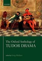 The Oxford Anthology of Tudor Drama