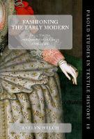 Fashioning the Early Modern: Dress,...
