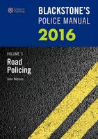 Blackstone's Police Manual: Road...