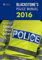 Blackstone's Police Manual: General...