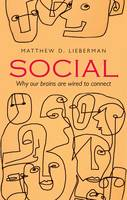 Social: Why Our Brains are Wired to...