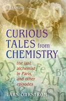 Curious Tales from Chemistry: The ...